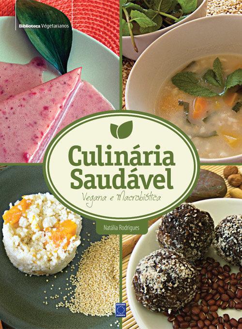 Culinária Saudável: Vegana e Macrobiótica